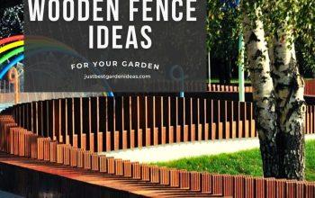 Wooden Fence Ideas for Garden