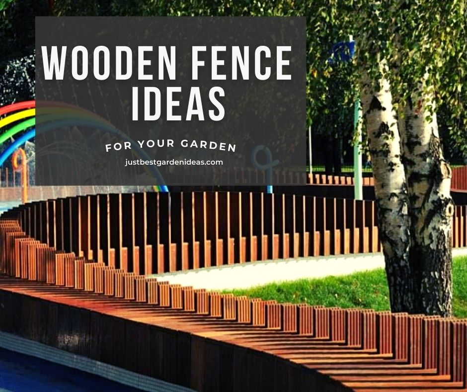 Best Wooden Fence Ideas for your Garden